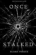 Блейк Пирс -Once Stalked