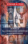 Эдгар Аллан По -Eureka & The Unparalleled Adventure of One Hans Pfaall