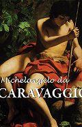 M.L.  Patrizi, Félix Witting - Michelangelo da Caravaggio