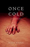 Блейк Пирс -Once Cold