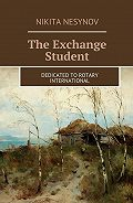 Nikita Nesynov -The Exchange Student