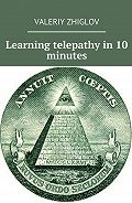 Valeriy Zhiglov -Learning telepathy in 10 minutes