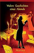 Marina Linnik -Wahre Geschichten eines Abends