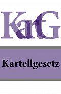 Österreich -Kartellgesetz – KartG