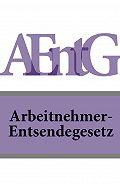 Deutschland - Arbeitnehmer-Entsendegesetz – AEntG