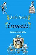 Perrault Charles - Cenerentola