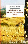 Juliusz Słowacki - A jednak ja nie wątpię – bo się pora zbliża