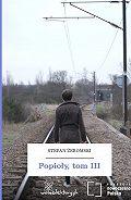 Stefan Żeromski -Popioły, tom III