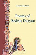 Duryan Bedros - Poems of Bedros Duryan