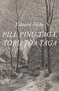 Eduard Vilde - Pill pinu taga, toru toa taga