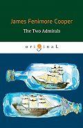Джеймс Фенимор Купер -The Two Admirals