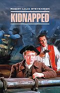 Роберт Льюис Стивенсон -Kidnapped / Похищенный. Книга для чтения на английском языке