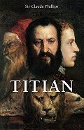 Claude Phillips -Titian