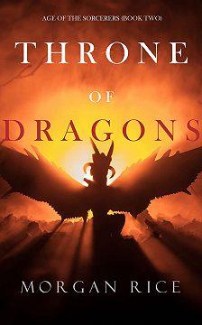 Морган Райс - Throne of Dragons