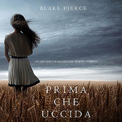 Блейк Пирс - Prima Che Uccida