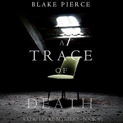 Блейк Пирс - A Trace of Death