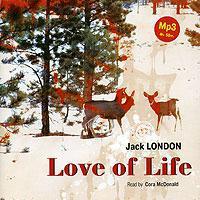 Джек Лондон - Love of Life. Selected Stories