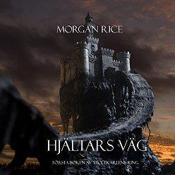 Морган Райс - Hjältars Väg