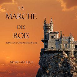 Морган Райс - La Marche Des Rois
