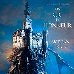 Морган Райс - Un Cri D' Honneur