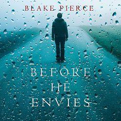 Блейк Пирс - Before He Envies