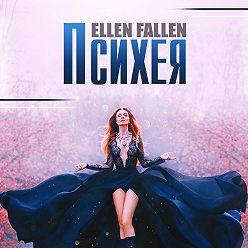 Ellen Fallen - Психея