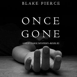 Блейк Пирс - Once Gone