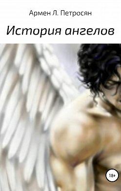 Армен Петросян - История ангелов