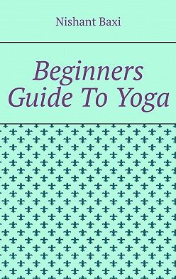 Nishant Baxi - Beginners Guide To Yoga