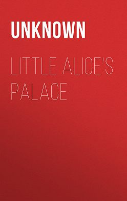 Unknown Unknown - Little Alice's Palace