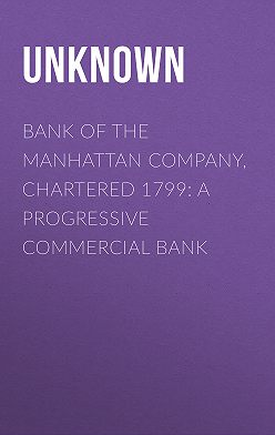 Unknown Unknown - Bank of the Manhattan Company, Chartered 1799: A Progressive Commercial Bank