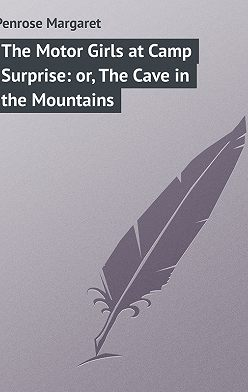 Margaret Penrose - The Motor Girls at Camp Surprise: or, The Cave in the Mountains