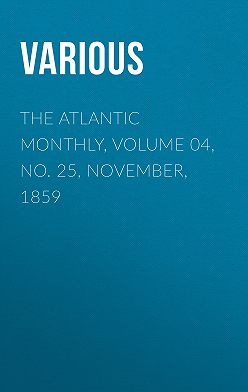 Various - The Atlantic Monthly, Volume 04, No. 25, November, 1859