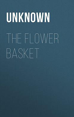 Unknown - The Flower Basket