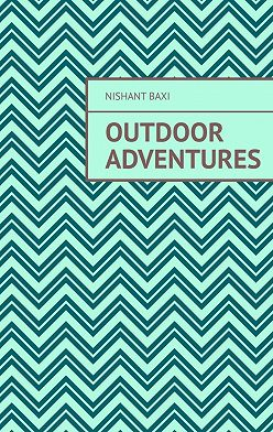 Nishant Baxi - Outdoor Adventures
