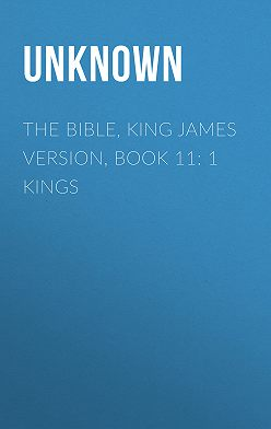 Unknown Unknown - The Bible, King James version, Book 11: 1 Kings