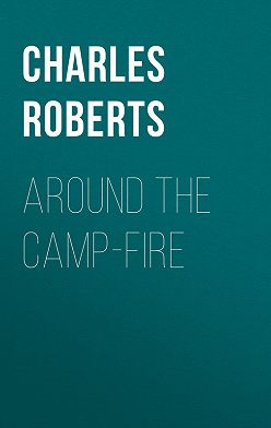 Charles Roberts - Around the Camp-fire