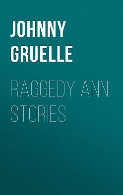 Johnny Gruelle - Raggedy Ann Stories