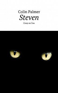 Colin Palmer - Steven. Crazy onYou