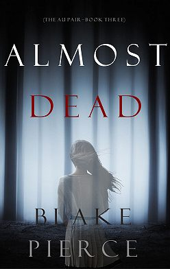 Блейк Пирс - Almost Dead