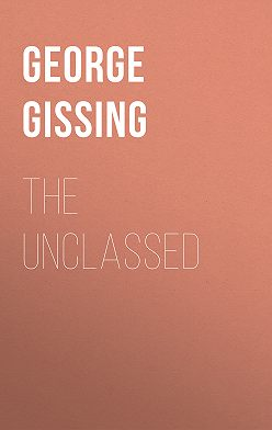 George Gissing - The Unclassed