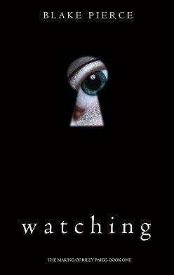 Блейк Пирс - Watching
