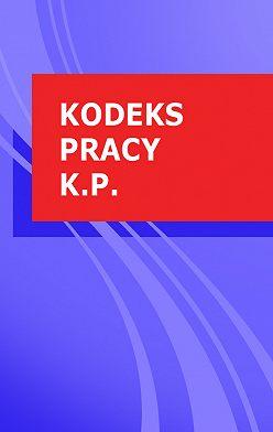 Polska - Kodeks pracy k.p.