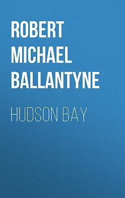 Robert Michael Ballantyne - Hudson Bay