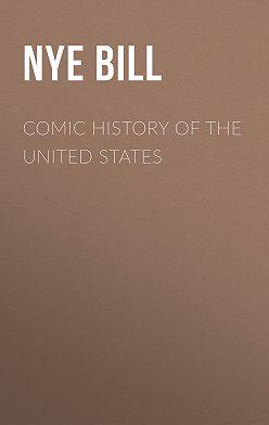 Bill Nye - Comic History of the United States