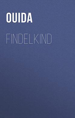 Ouida - Findelkind