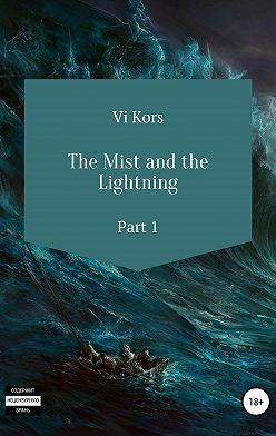 Ви Корс - The Mist and the Lightning. Part I