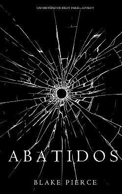 Блейк Пирс - Abatidos
