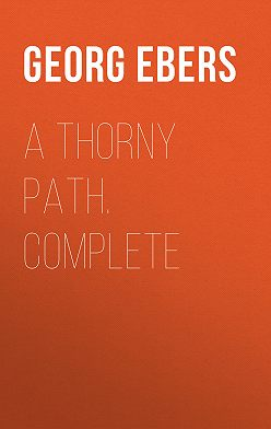 Georg Ebers - A Thorny Path. Complete
