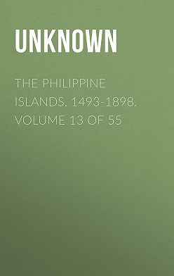 Unknown - The Philippine Islands, 1493-1898. Volume 13 of 55
